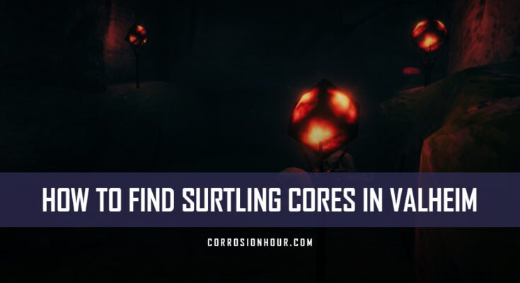 How to Find Surtling Cores in Valheim