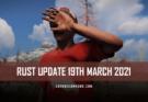 rust update 19th march 2021