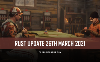 RUST Update 26th March 2021