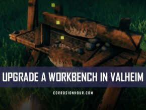 How to Upgrade Workbenches in Valheim