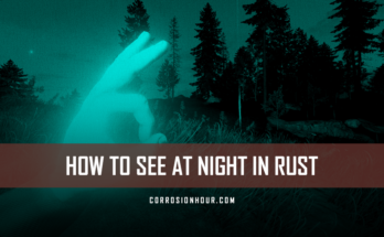 rust how to see at night