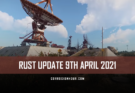 RUST Update 9th April 2021