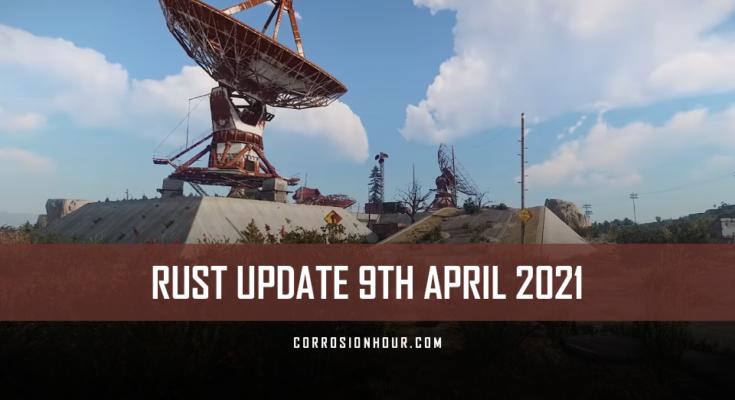RUST Update 9th April 2021
