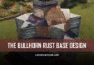 the bullhorn rust base design