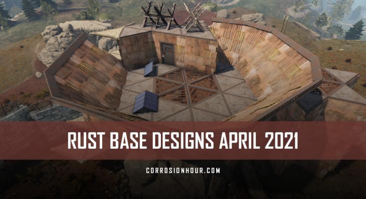 rust base designs for april 2021