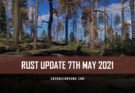 RUST Update 7th May 2021