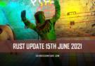 rust update 15th june 2021