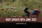 RUST Update 18th June 2021