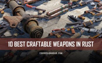 10 Best Craftable Weapons in RUST