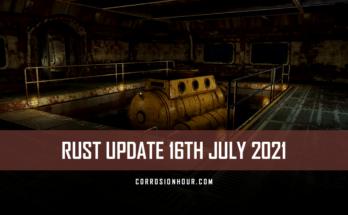 RUST Update 16th July 2021