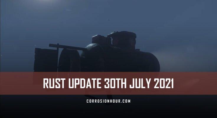 RUST Update 30th July 2021