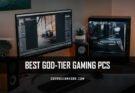 Best God-Tier Gaming PCs