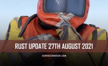 RUST Update 27th August 2021