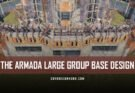 The Armada Large Group Base Design (2021)