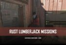 RUST Lumberjack Missions